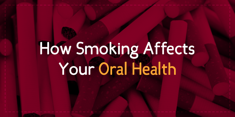 How Smoking Affects Your Oral Health | Yuma Dental